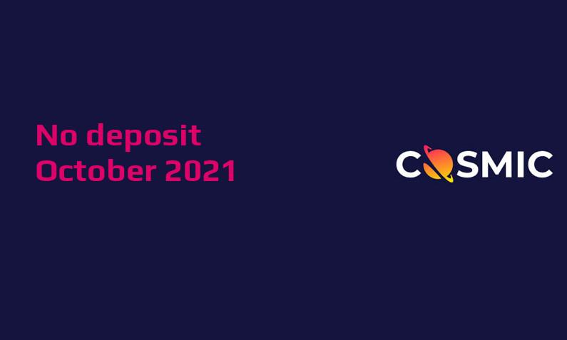 Latest CosmicSlot no deposit bonus, today 15th of October 2021