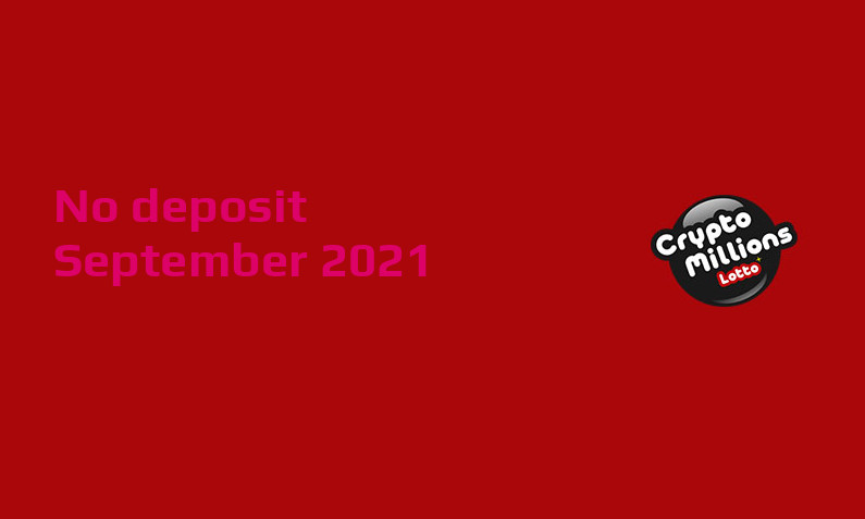 Latest no deposit bonus from Crypto Millions Lotto, today 8th of September 2021